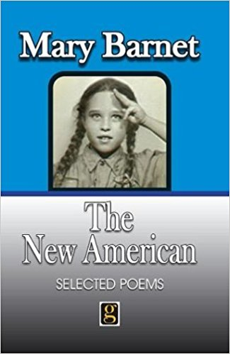 Mary Barnet - The New American: Selected Poems