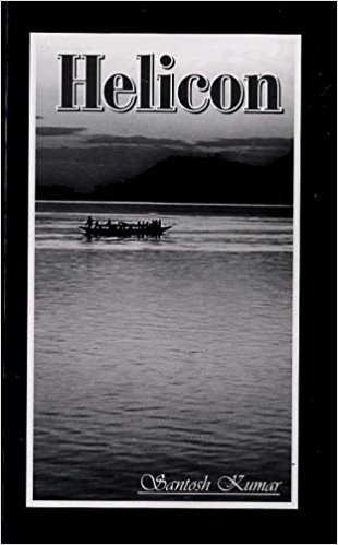 Helicon by Santosh Kumar, Cyberwit.net, India 2006 pp. 62 $9 Paperback, ISBN: 81-901366-8-2 Reviewed by Janet K. Brennan