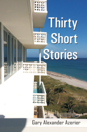 Thirty Short Stories By Gary Alexander Azerier