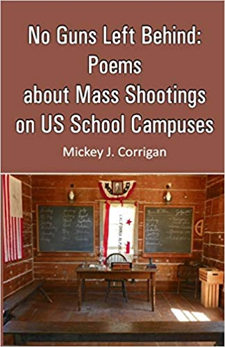 This book titled No Guns Left Behind: Poems about Mass Shootings on US School Campuses...